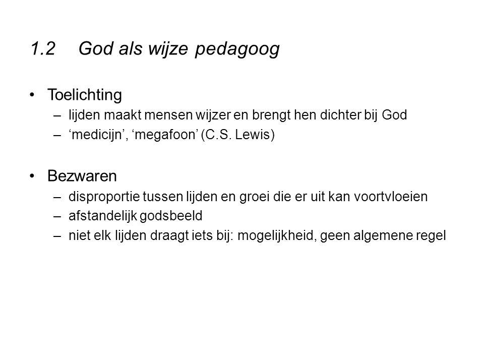 1.2 God als wijze pedagoog Toelichting Bezwaren