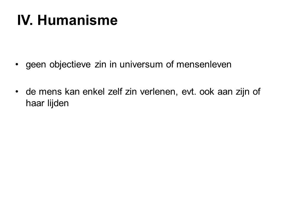 IV. Humanisme geen objectieve zin in universum of mensenleven