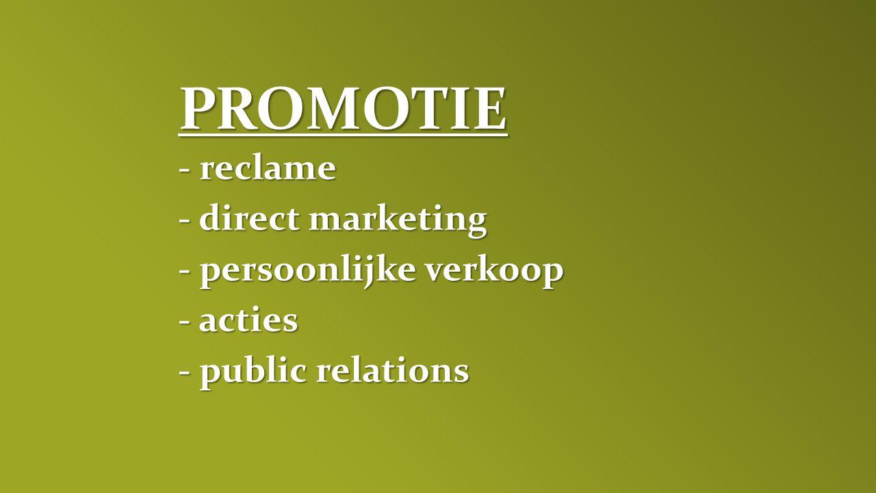 PROMOTIE - reclame - direct marketing - persoonlijke verkoop - acties