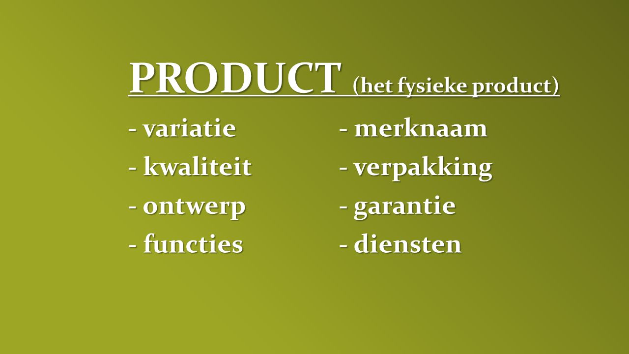 PRODUCT (het fysieke product)