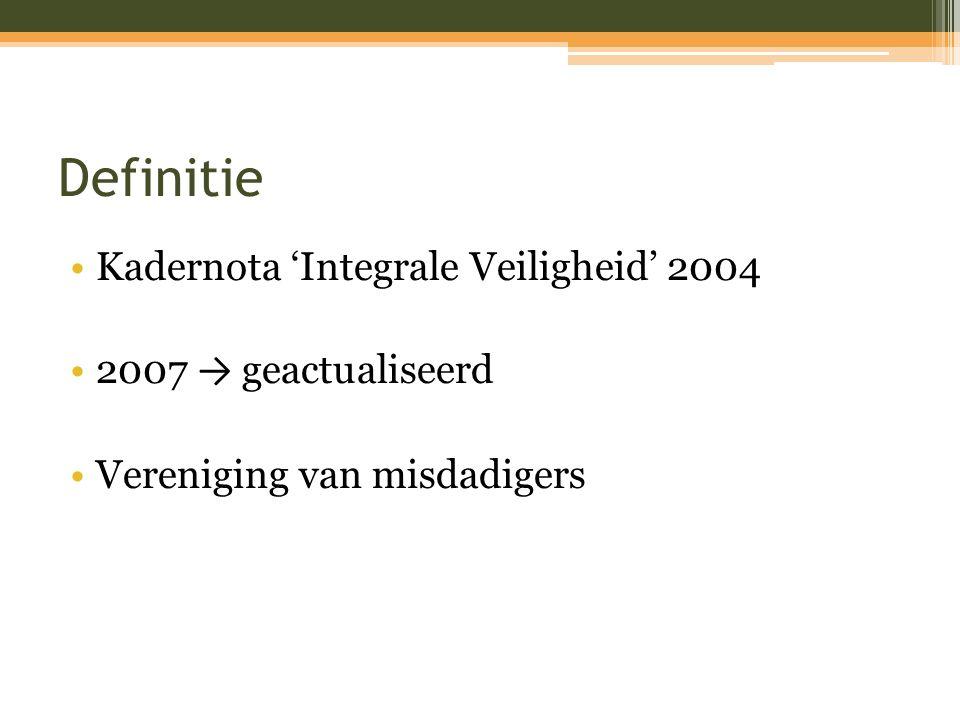 Definitie Kadernota 'Integrale Veiligheid' 2004 2007 → geactualiseerd