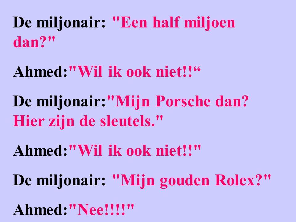 De miljonair: Een half miljoen dan