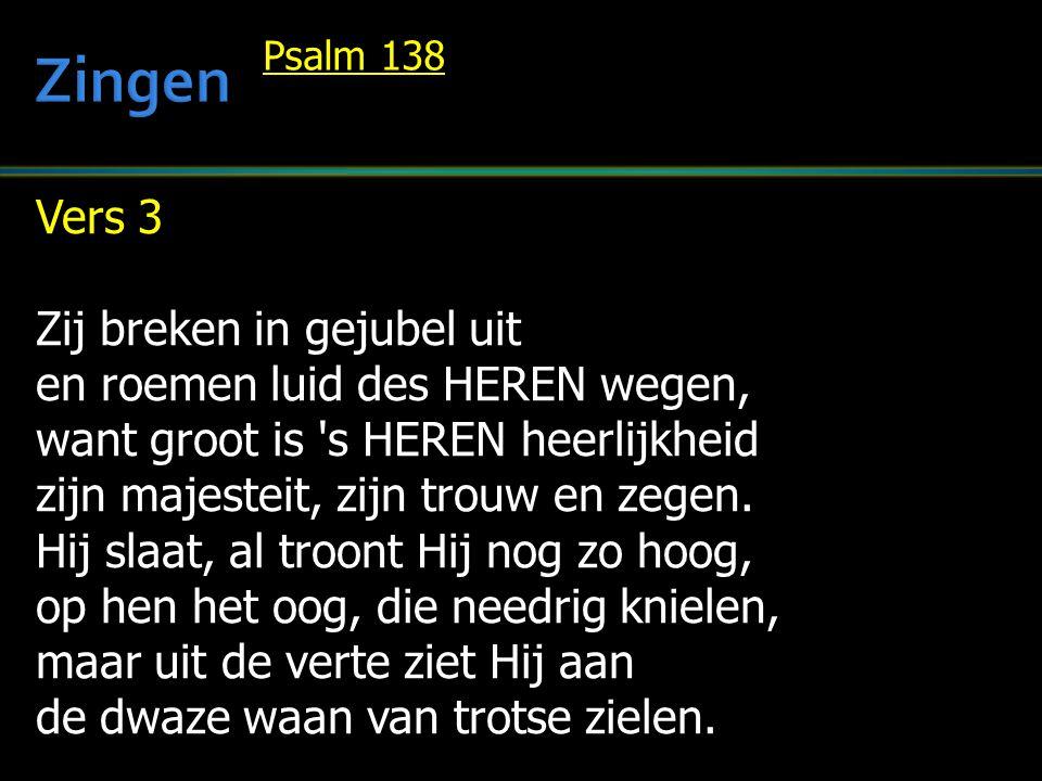 Zingen Vers 3 Zij breken in gejubel uit
