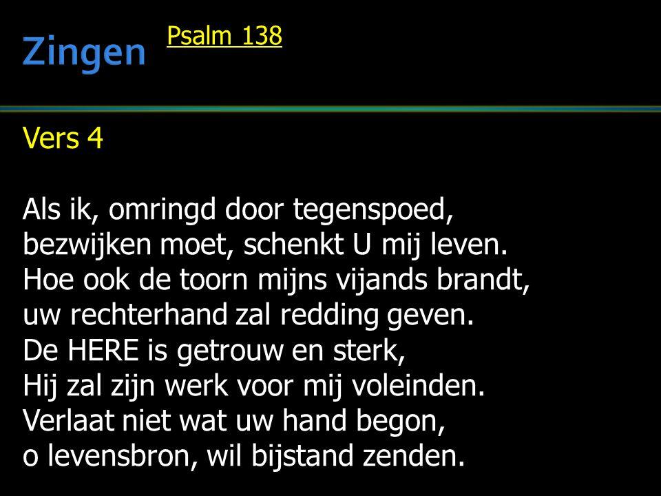 Zingen Vers 4 Als ik, omringd door tegenspoed,