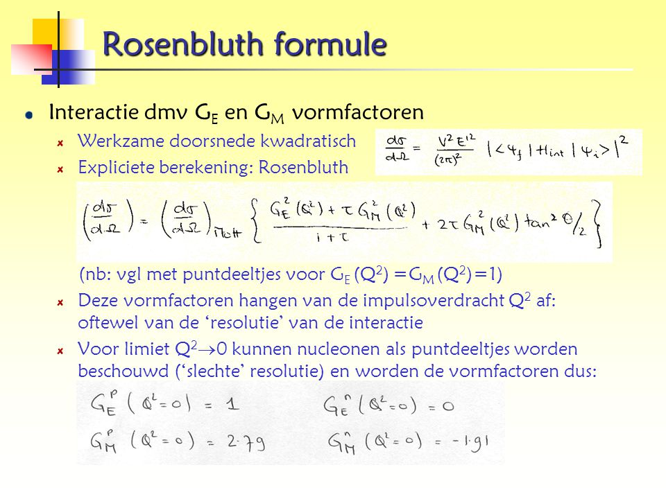 Rosenbluth formule Interactie dmv GE en GM vormfactoren
