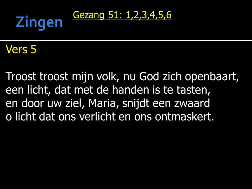 Zingen Vers 5 Troost troost mijn volk, nu God zich openbaart,