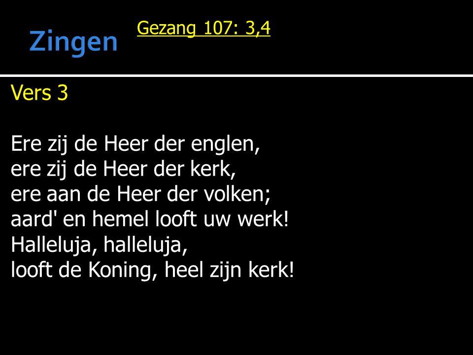 Zingen Vers 3 Ere zij de Heer der englen, ere zij de Heer der kerk,