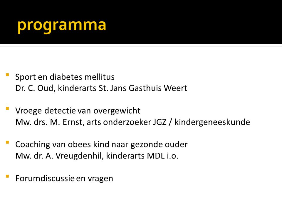 programma Sport en diabetes mellitus Dr. C. Oud, kinderarts St. Jans Gasthuis Weert.