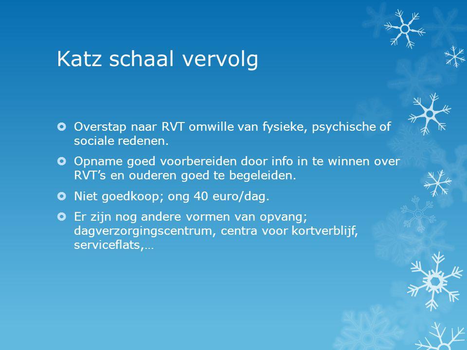 Katz schaal vervolg Overstap naar RVT omwille van fysieke, psychische of sociale redenen.