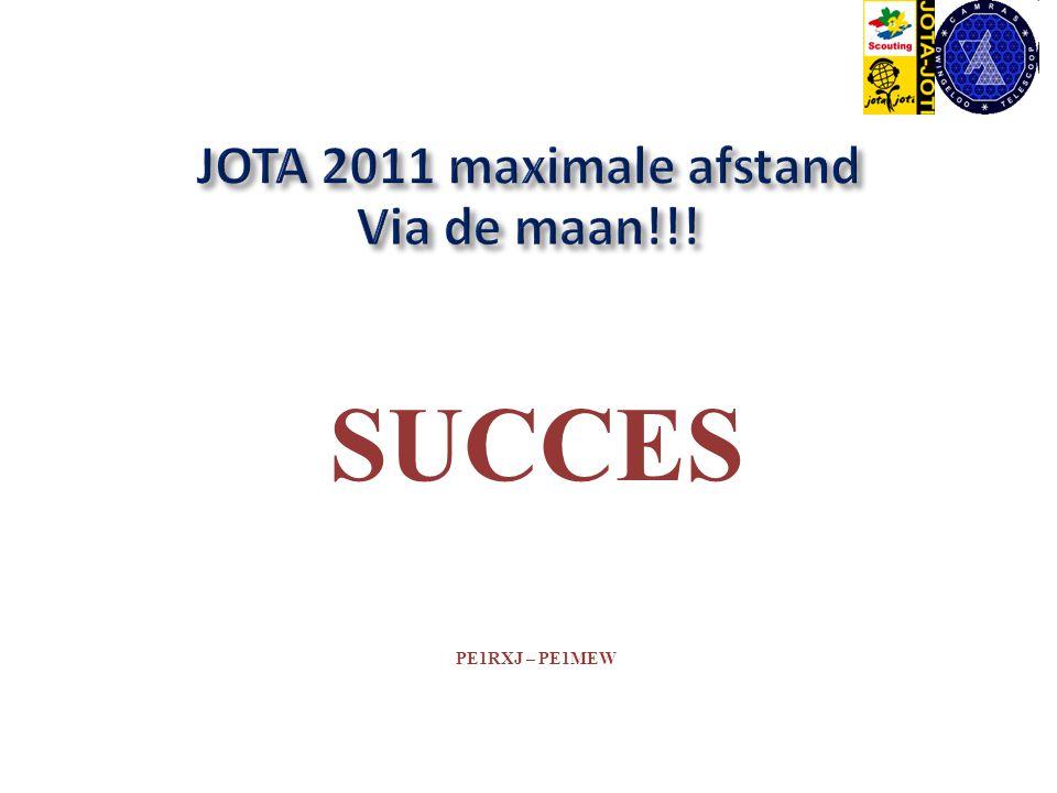 JOTA 2011 maximale afstand Via de maan!!! SUCCES PE1RXJ – PE1MEW