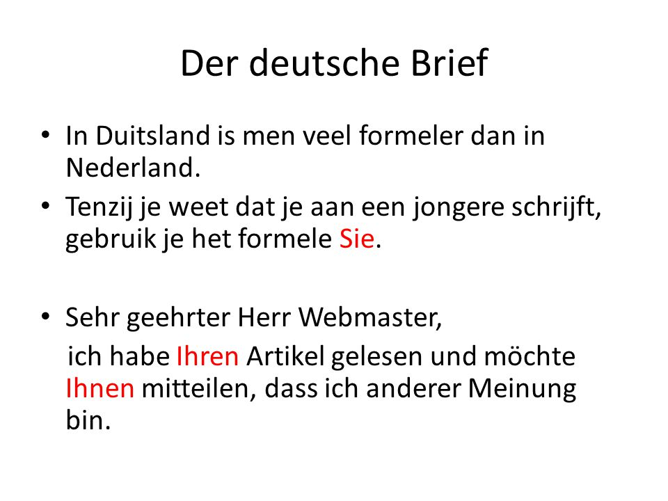 Der deutsche Brief In Duitsland is men veel formeler dan in Nederland.