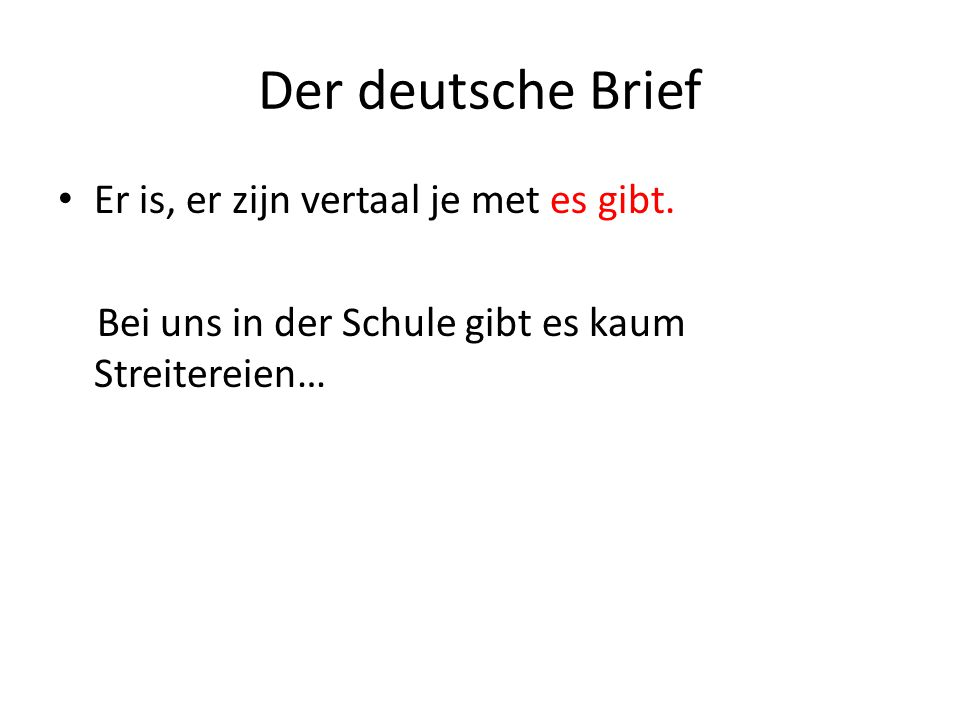 Der deutsche Brief Er is, er zijn vertaal je met es gibt.