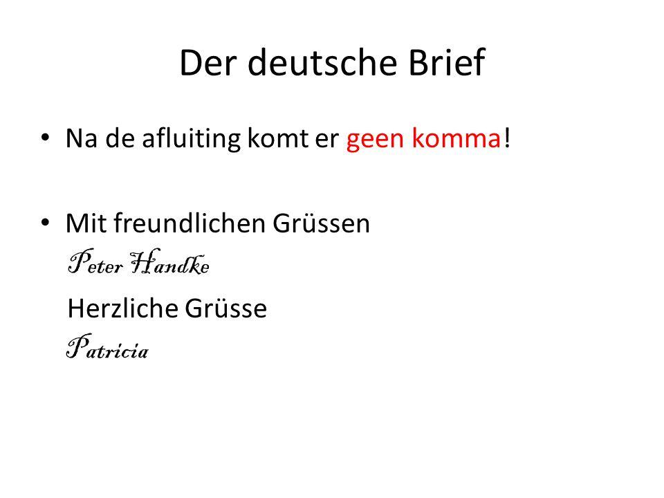 Der deutsche Brief Na de afluiting komt er geen komma!
