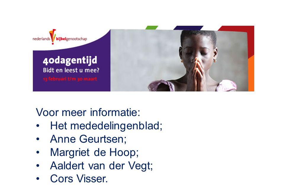 Voor meer informatie: Het mededelingenblad; Anne Geurtsen; Margriet de Hoop; Aaldert van der Vegt;