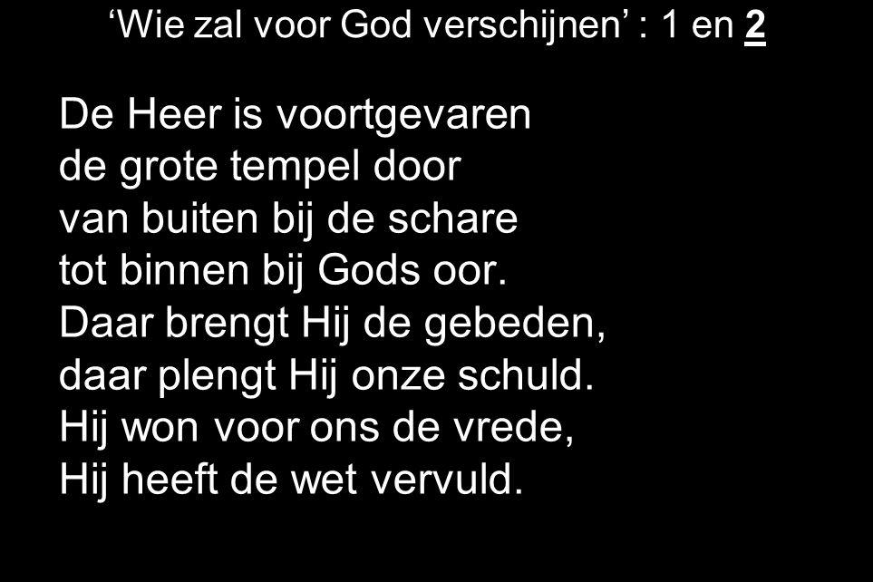 'Wie zal voor God verschijnen' : 1 en 2