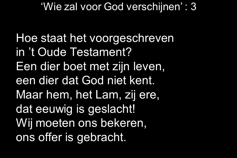 'Wie zal voor God verschijnen' : 3