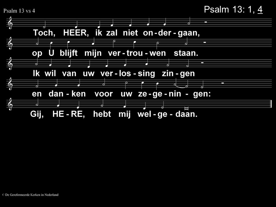 Psalm 13: 1, 4