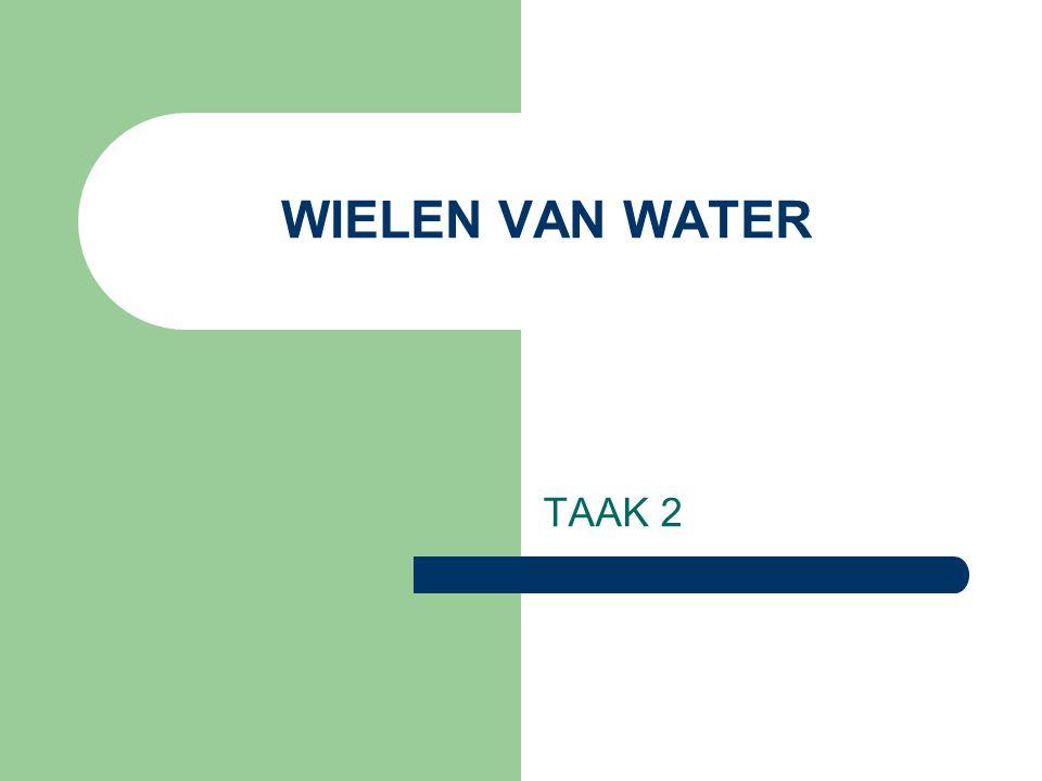 WIELEN VAN WATER TAAK 2
