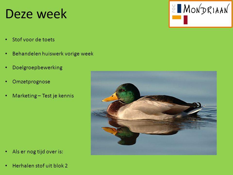 Deze week Stof voor de toets Behandelen huiswerk vorige week