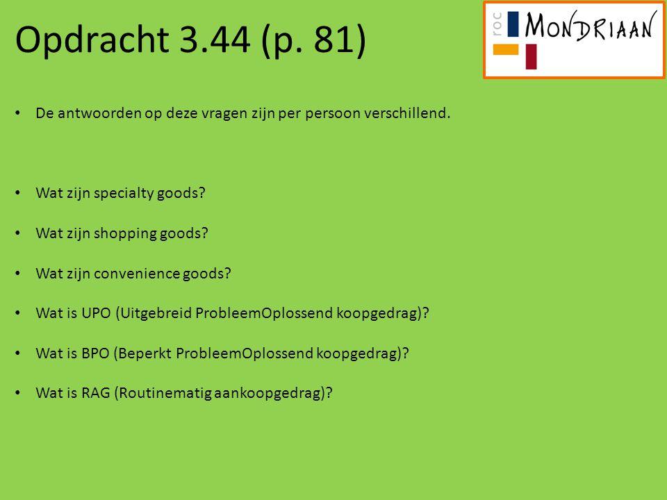 Opdracht 3.44 (p. 81) De antwoorden op deze vragen zijn per persoon verschillend. Wat zijn specialty goods
