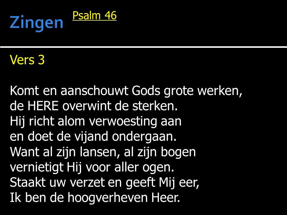 Zingen Vers 3 Komt en aanschouwt Gods grote werken,