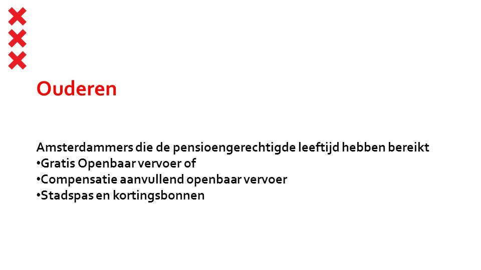 Ouderen Amsterdammers die de pensioengerechtigde leeftijd hebben bereikt. Gratis Openbaar vervoer of.