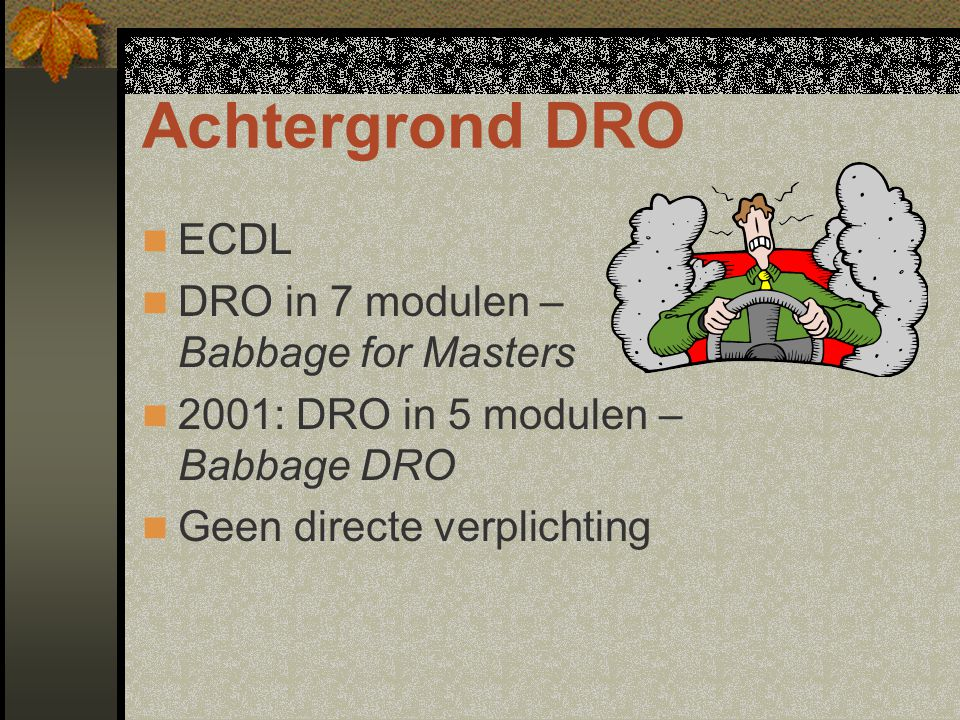 Achtergrond DRO ECDL DRO in 7 modulen – Babbage for Masters