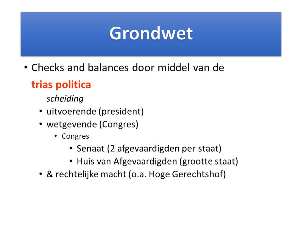 Grondwet Checks and balances door middel van de trias politica