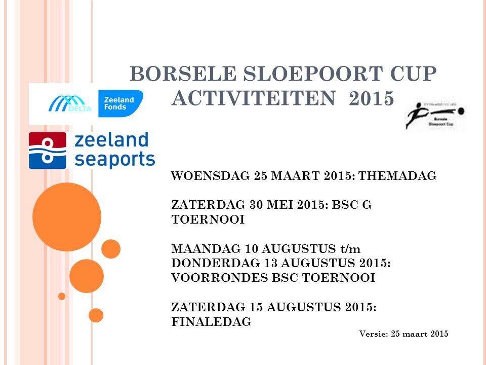BORSELE SLOEPOORT CUP ACTIVITEITEN 2015
