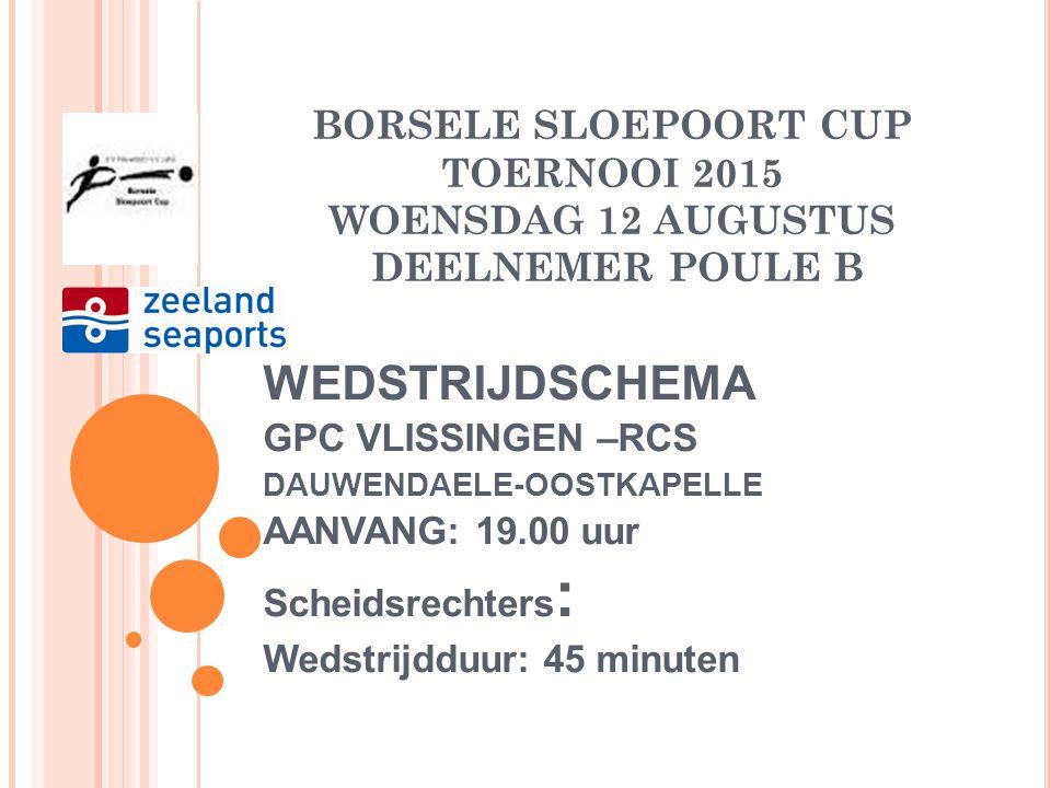 BORSELE SLOEPOORT CUP TOERNOOI 2015 WOENSDAG 12 AUGUSTUS DEELNEMER POULE B