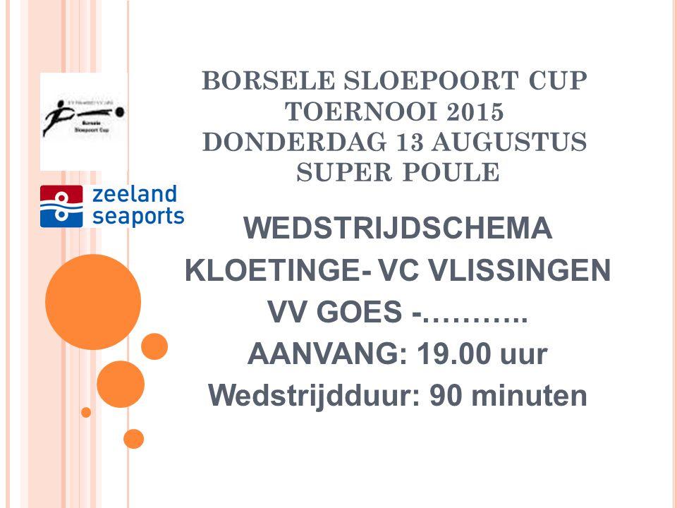 BORSELE SLOEPOORT CUP TOERNOOI 2015 DONDERDAG 13 AUGUSTUS SUPER POULE