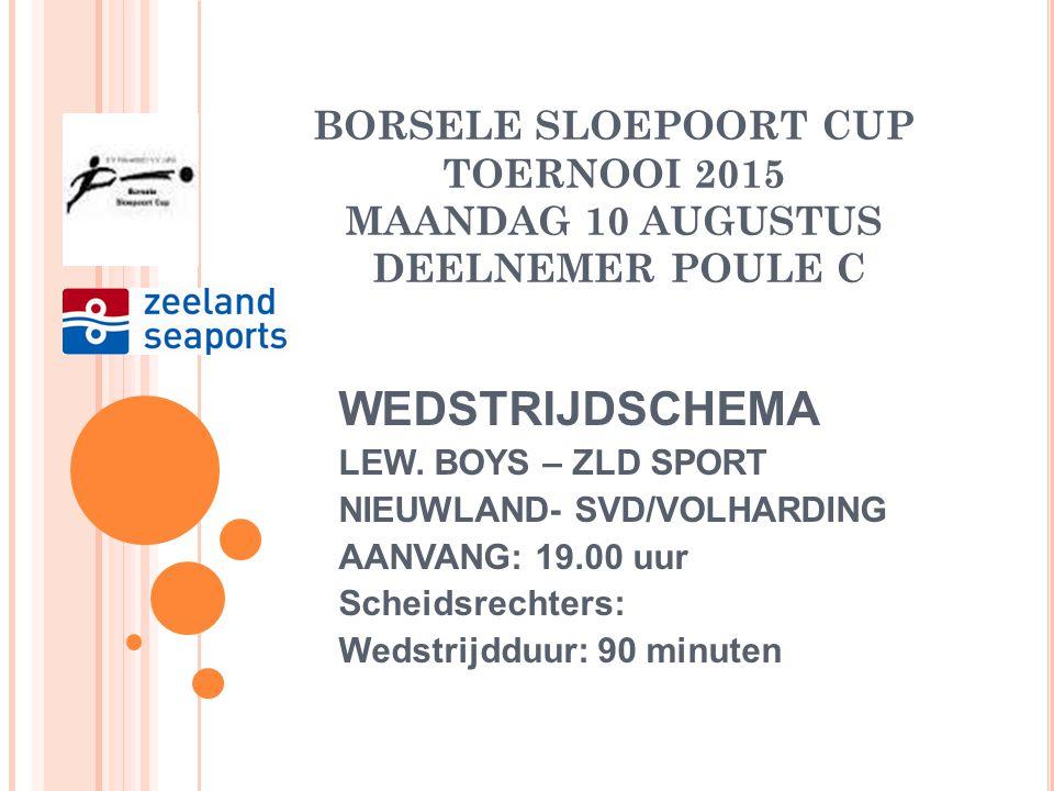BORSELE SLOEPOORT CUP TOERNOOI 2015 MAANDAG 10 AUGUSTUS DEELNEMER POULE C