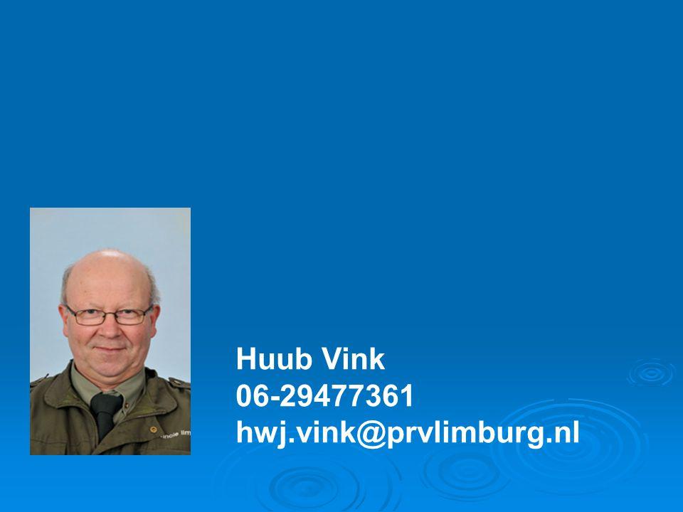 Huub Vink 06-29477361 hwj.vink@prvlimburg.nl
