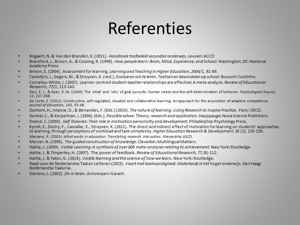 Referenties Bogaert, N. & Van den Branden, K. (2011). Handboek taalbeleid secundair onderwijs. Leuven: ACCO.
