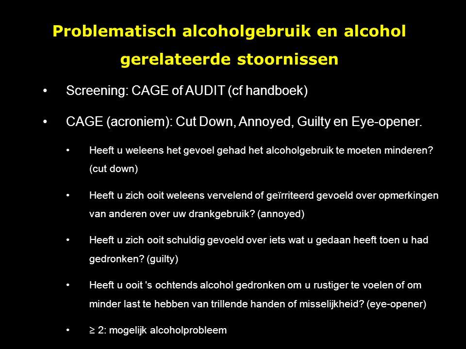 Problematisch alcoholgebruik en alcohol gerelateerde stoornissen