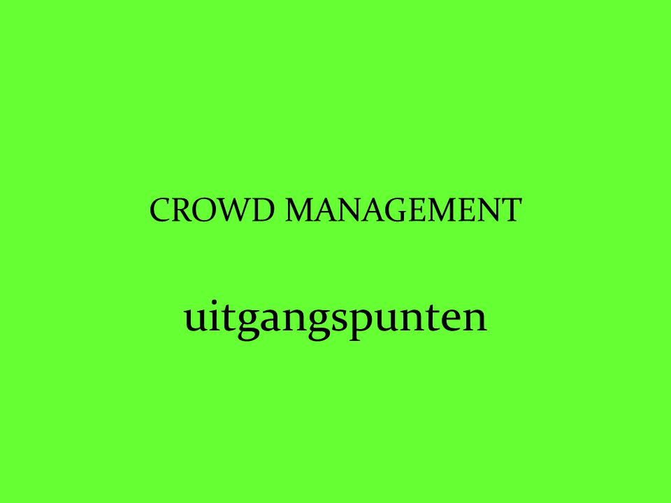 CROWD MANAGEMENT uitgangspunten