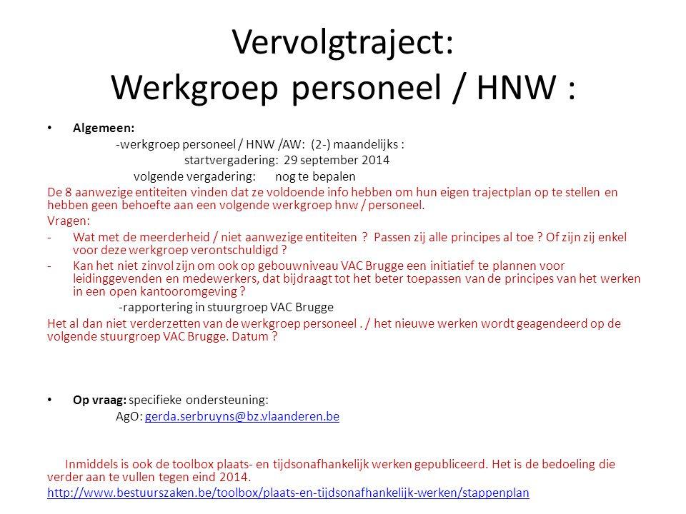 Vervolgtraject: Werkgroep personeel / HNW :