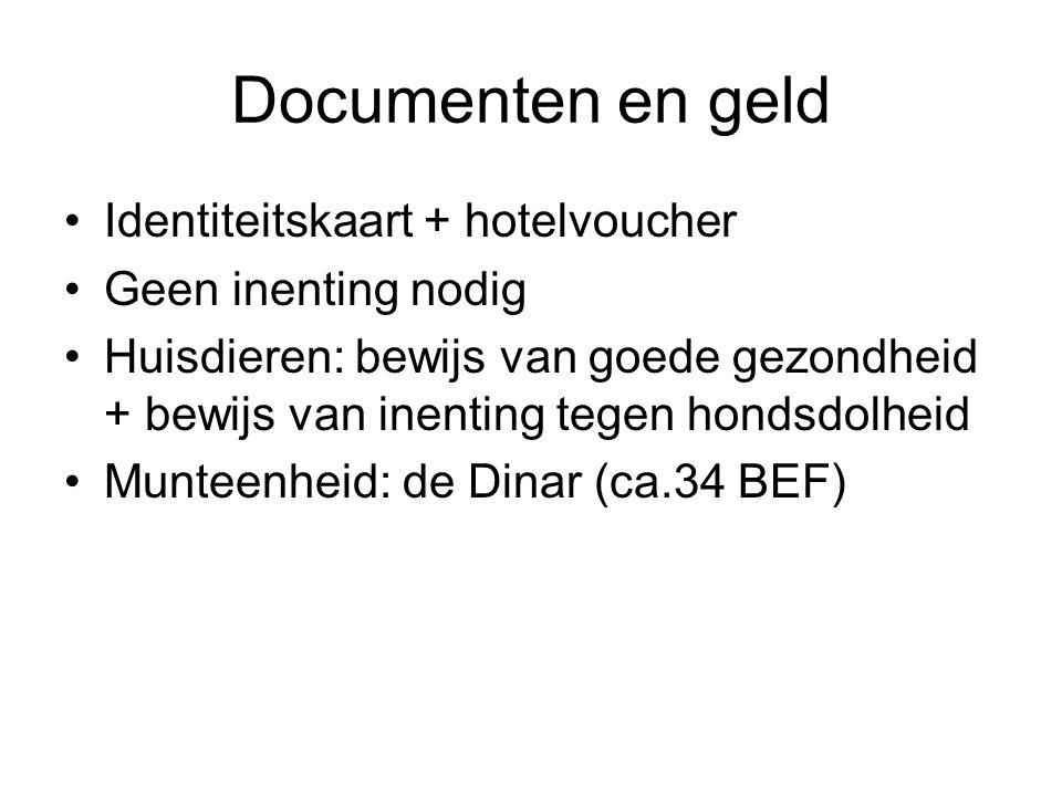 Documenten en geld Identiteitskaart + hotelvoucher Geen inenting nodig