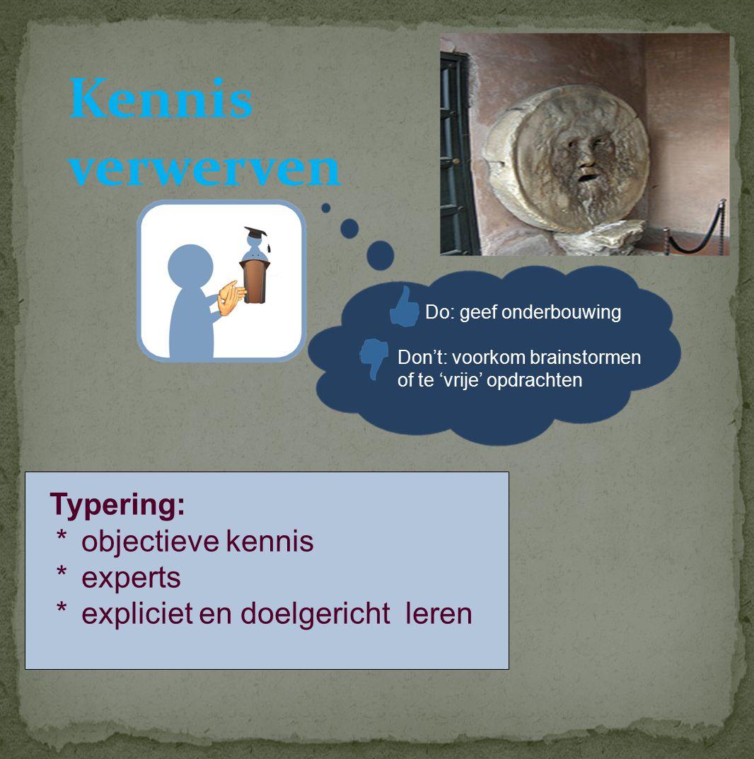 Kennis verwerven Typering: * objectieve kennis * experts