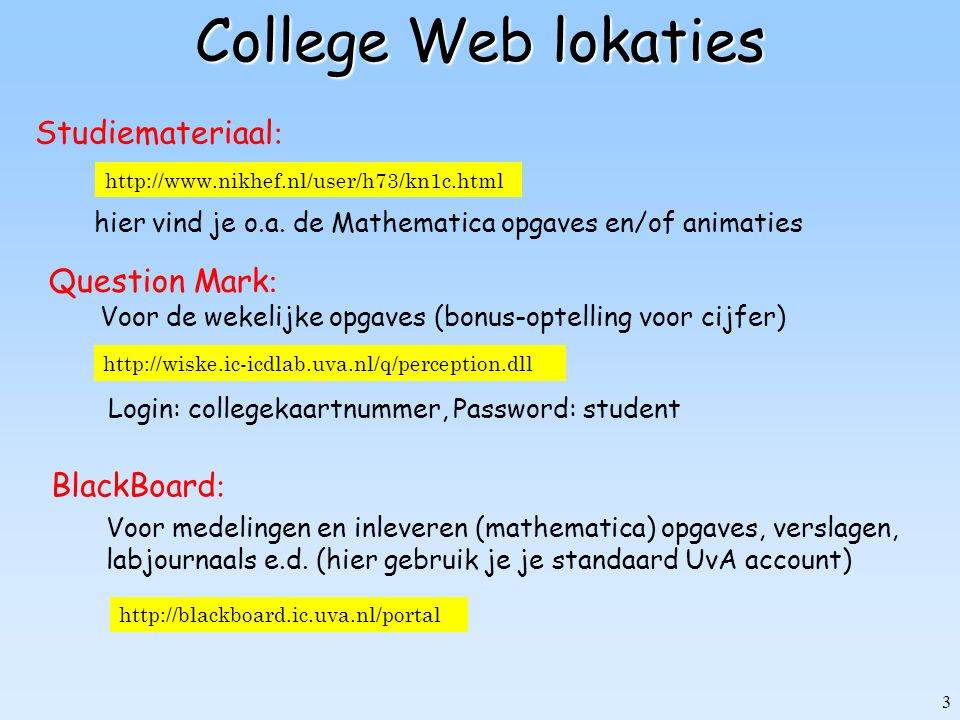 College Web lokaties Studiemateriaal: Question Mark: BlackBoard: