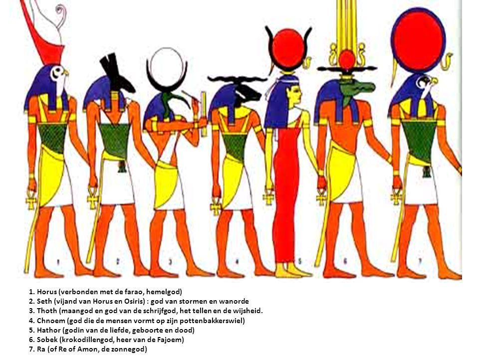 1. Horus (verbonden met de farao, hemelgod) 2