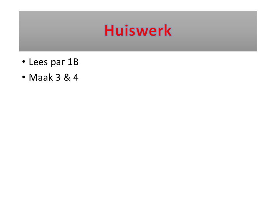 Huiswerk Lees par 1B Maak 3 & 4