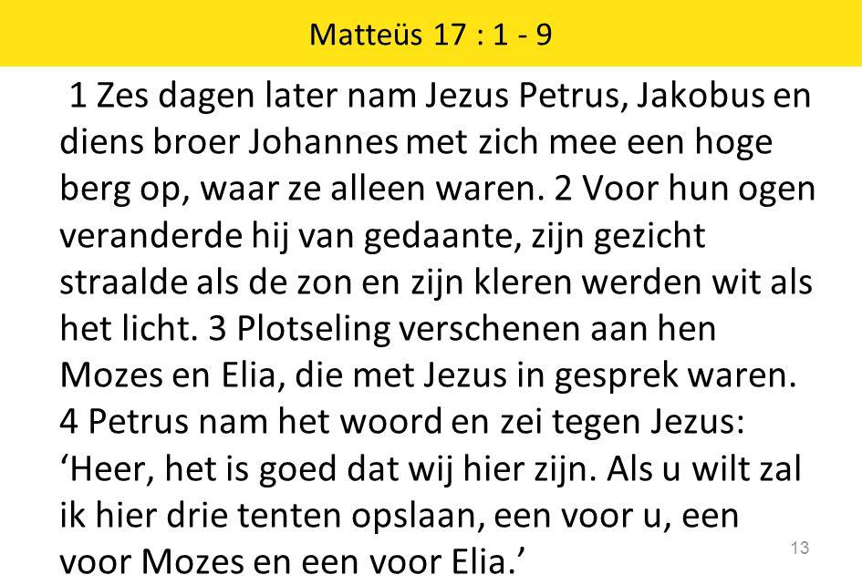 Matteüs 17 : 1 - 9