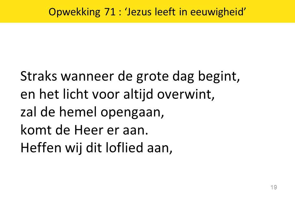 Opwekking 71 : 'Jezus leeft in eeuwigheid'