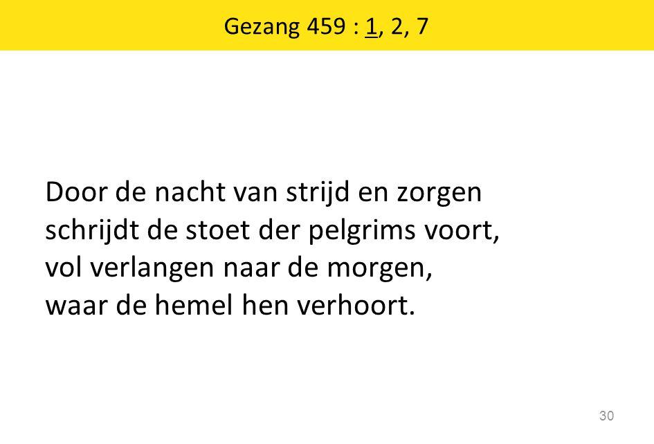 Gezang 459 : 1, 2, 7