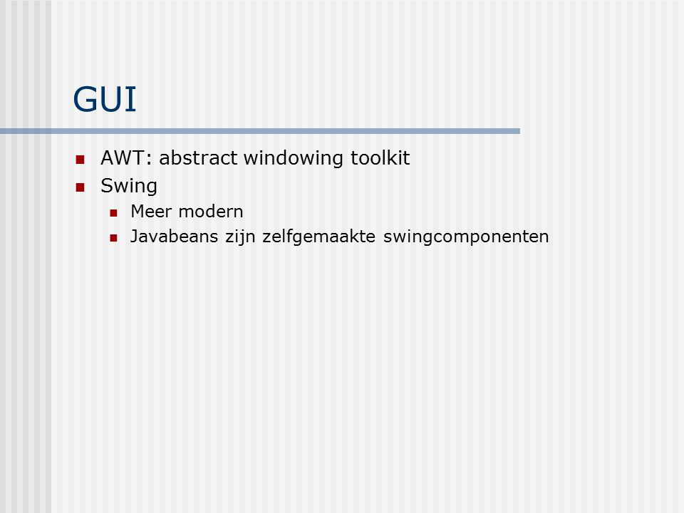 GUI AWT: abstract windowing toolkit Swing Meer modern