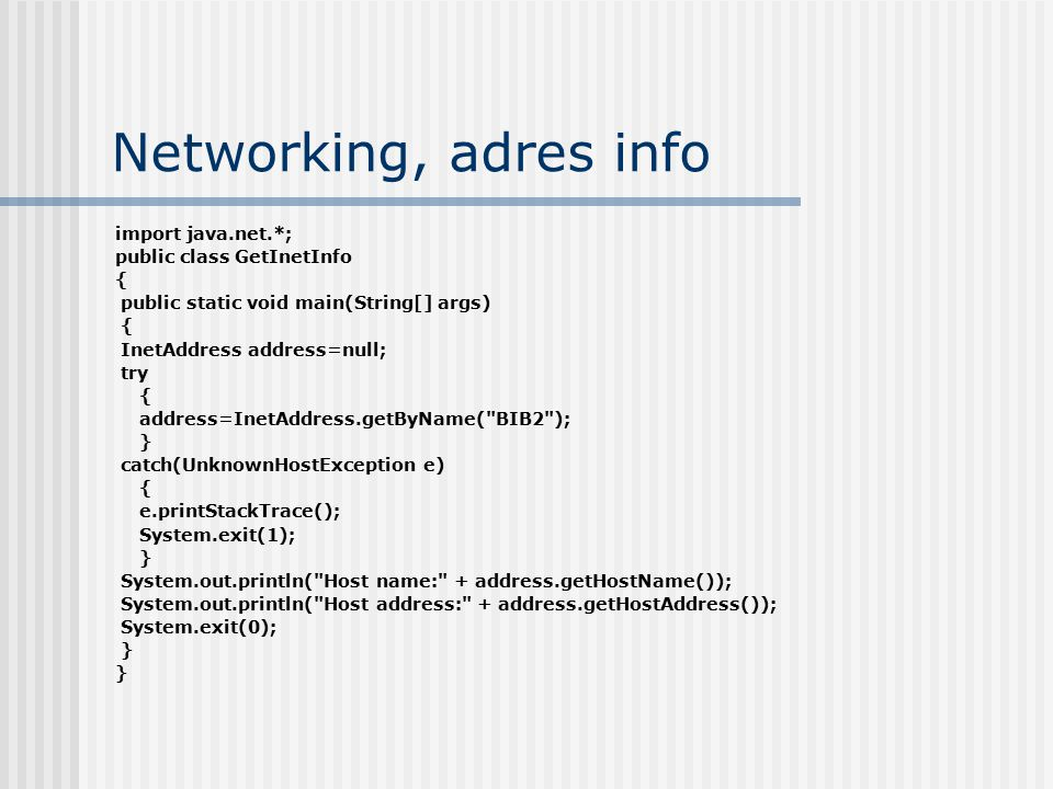 Networking, adres info import java.net.*; public class GetInetInfo {