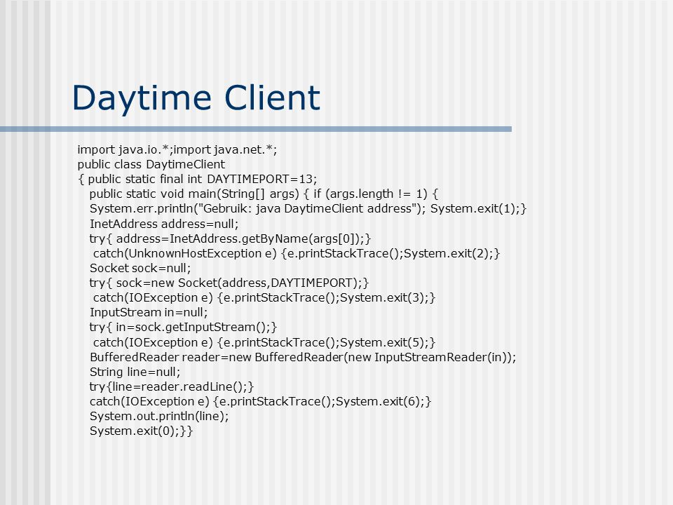Daytime Client import java.io.*;import java.net.*;