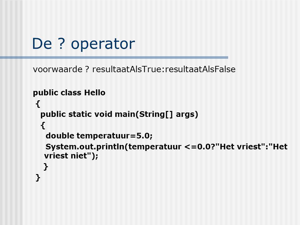 De operator voorwaarde resultaatAlsTrue:resultaatAlsFalse