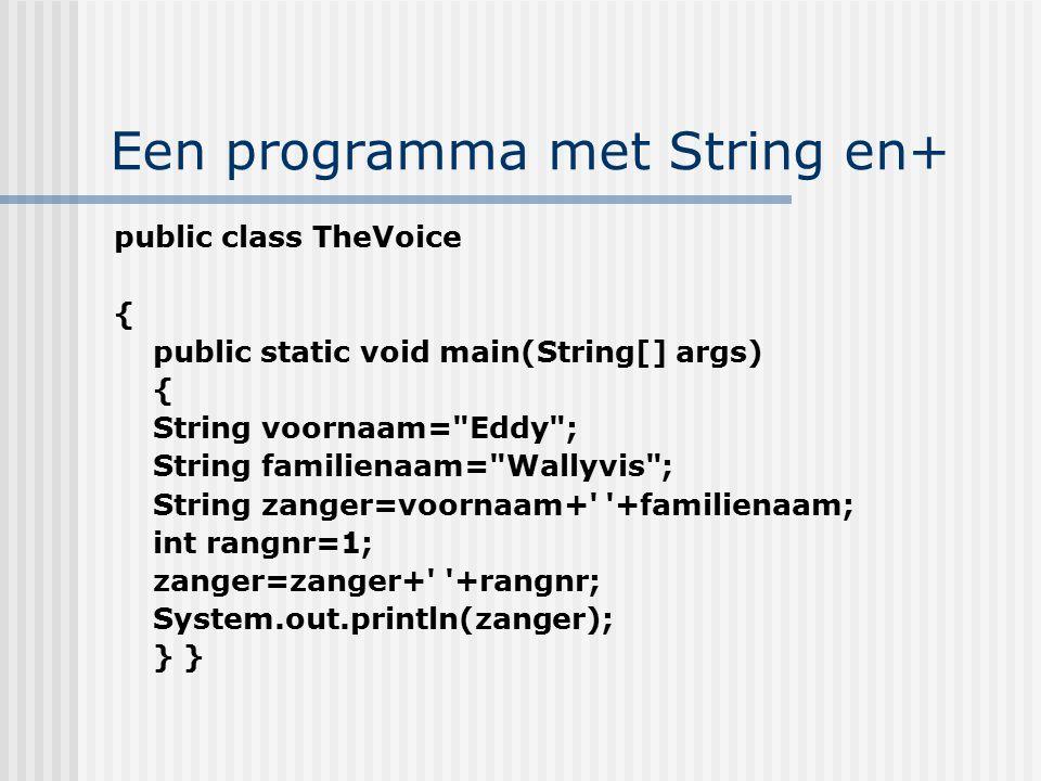 Een programma met String en+